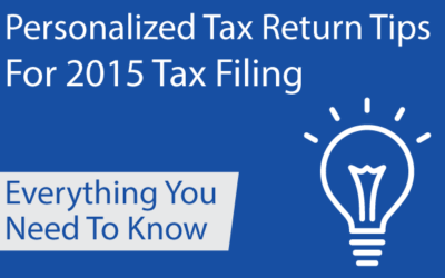 11 Tax Tips For Personalized Taxes [2015 Income Filing]